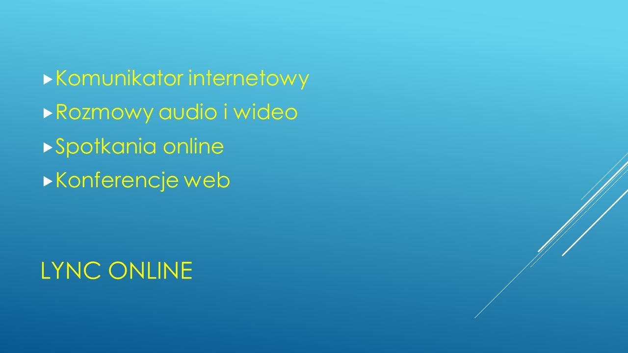 Lync Online Komunikator internetowy Rozmowy audio i wideo