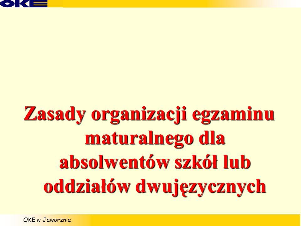 Zasady organizacji egzaminu maturalnego dla absolwentów szkół lub oddziałów dwujęzycznych