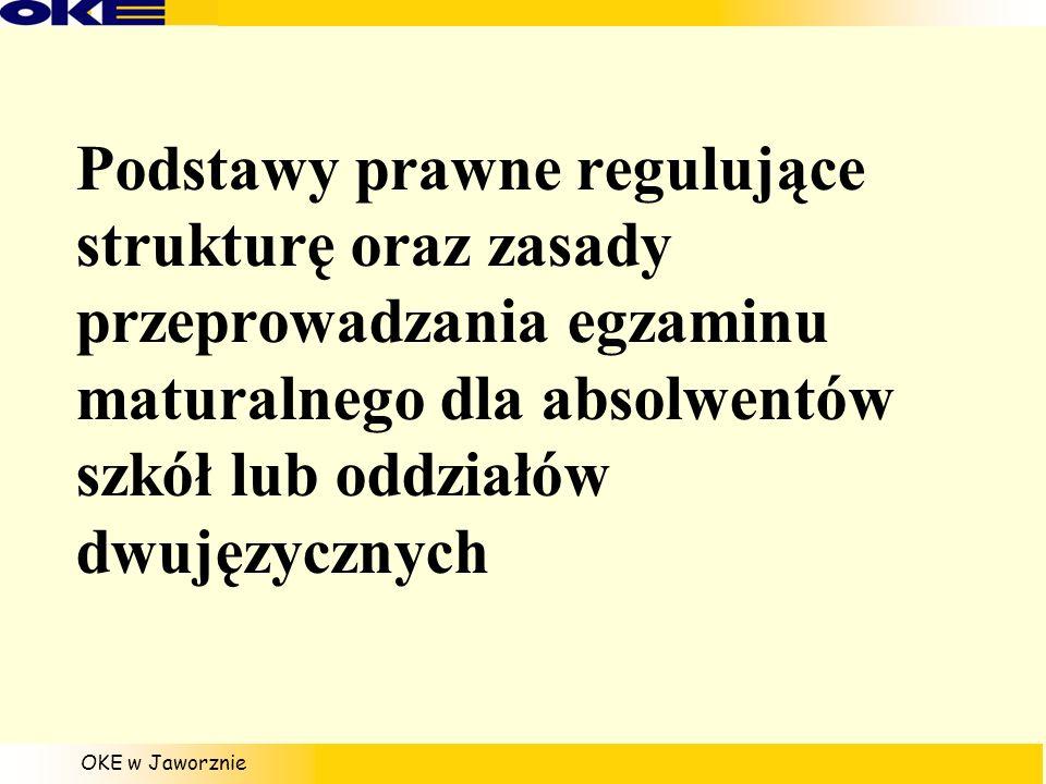 Podstawy prawne regulujące strukturę oraz zasady przeprowadzania egzaminu maturalnego dla absolwentów szkół lub oddziałów dwujęzycznych
