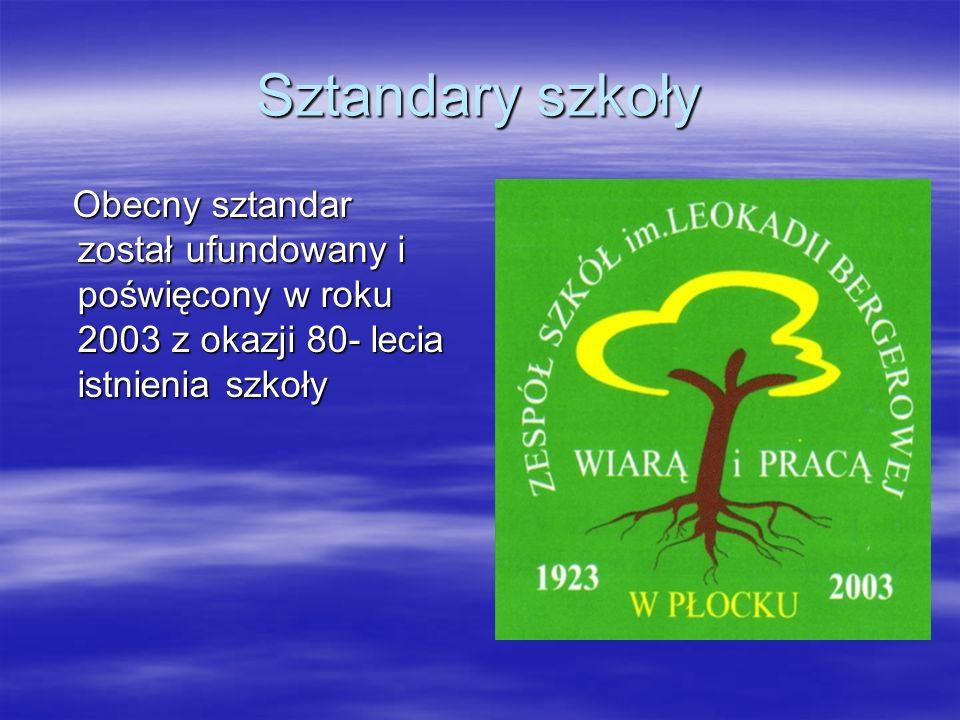 Sztandary szkoły Obecny sztandar został ufundowany i poświęcony w roku 2003 z okazji 80- lecia istnienia szkoły.