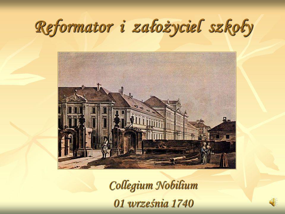 Reformator i założyciel szkoły
