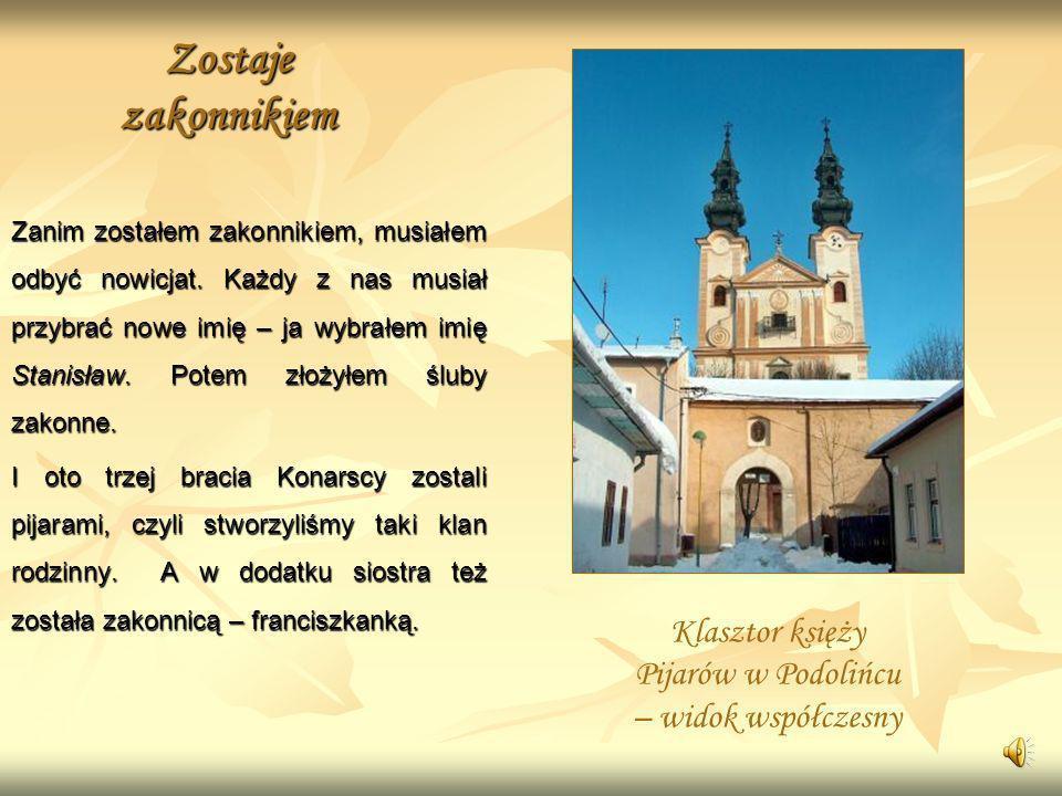 Klasztor księży Pijarów w Podolińcu – widok współczesny