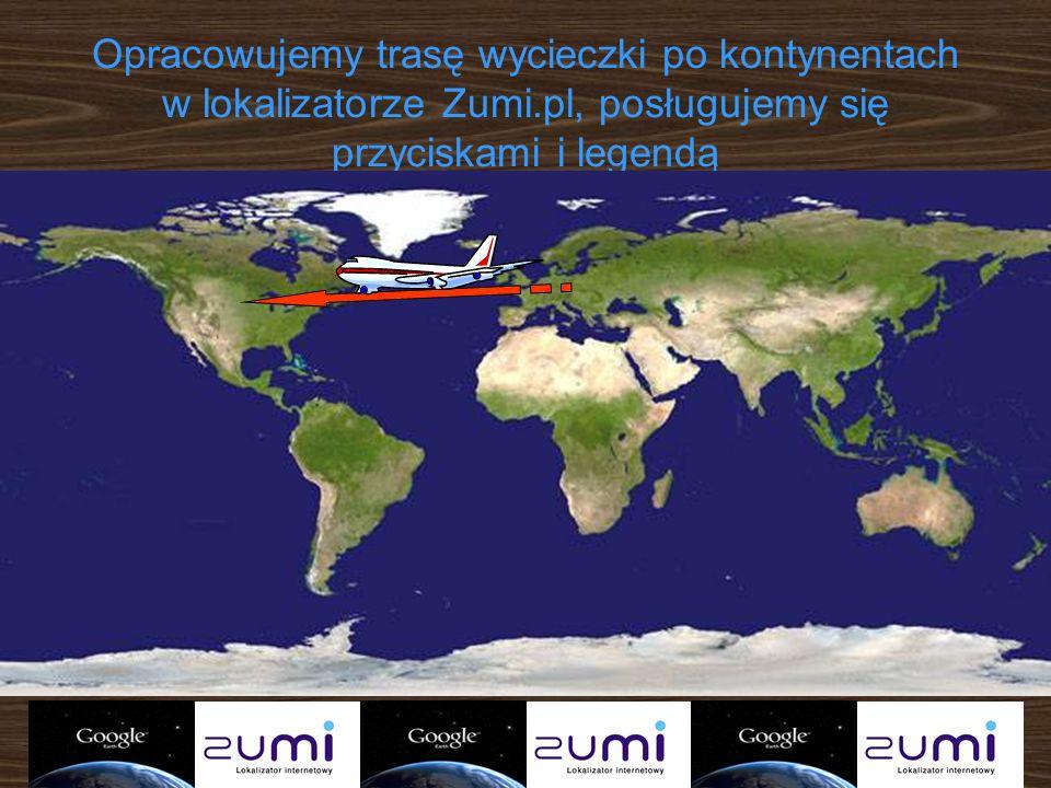 Opracowujemy trasę wycieczki po kontynentach w lokalizatorze Zumi
