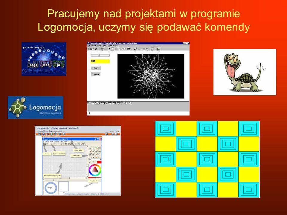 Pracujemy nad projektami w programie Logomocja, uczymy się podawać komendy