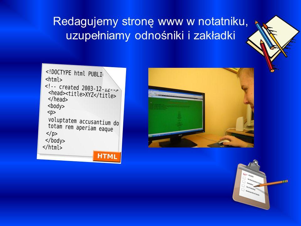Redagujemy stronę www w notatniku, uzupełniamy odnośniki i zakładki