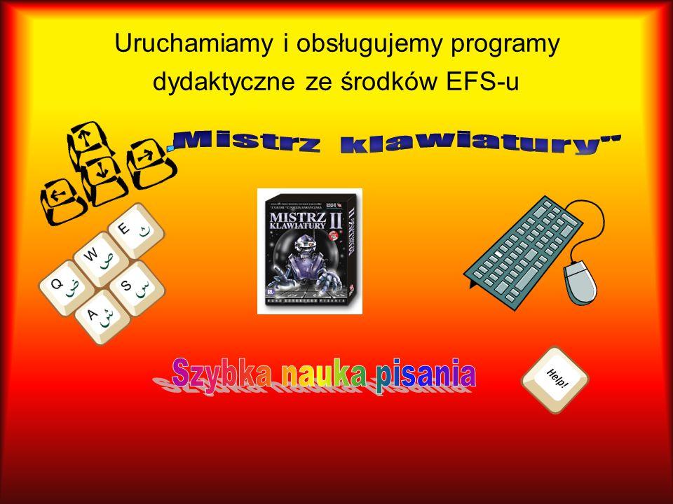 Uruchamiamy i obsługujemy programy dydaktyczne ze środków EFS-u