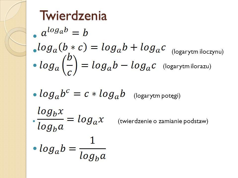 Twierdzenia (logarytm iloczynu) (logarytm ilorazu) (logarytm potęgi)