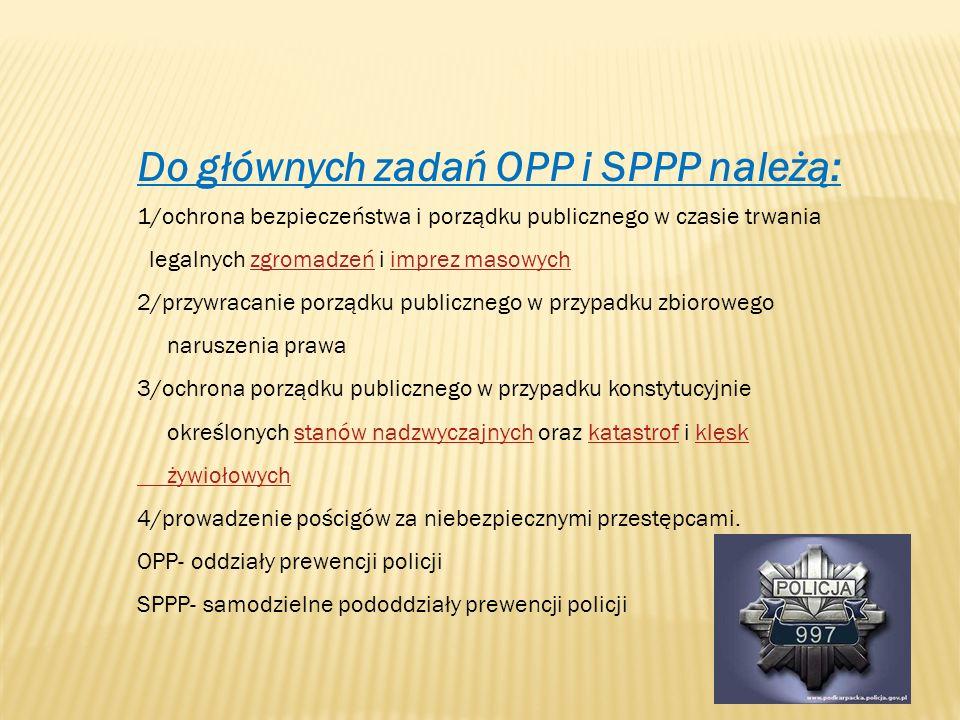 Do głównych zadań OPP i SPPP należą: