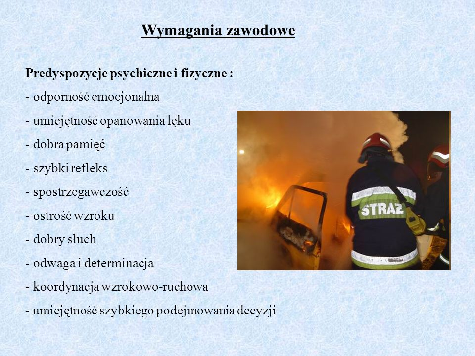 Wymagania zawodowe Predyspozycje psychiczne i fizyczne :