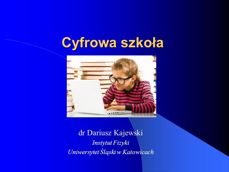 dr Dariusz Kajewski Instytut Fizyki Uniwersytet Śląski w Katowicach