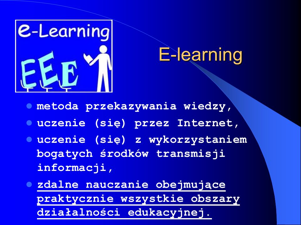 E-learning metoda przekazywania wiedzy, uczenie (się) przez Internet,