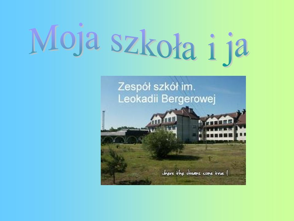 Moja szkoła i ja