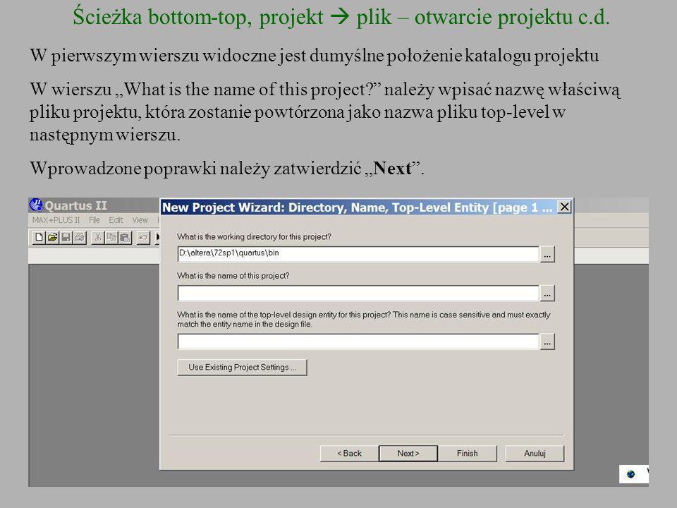 Ścieżka bottom-top, projekt  plik – otwarcie projektu c.d.