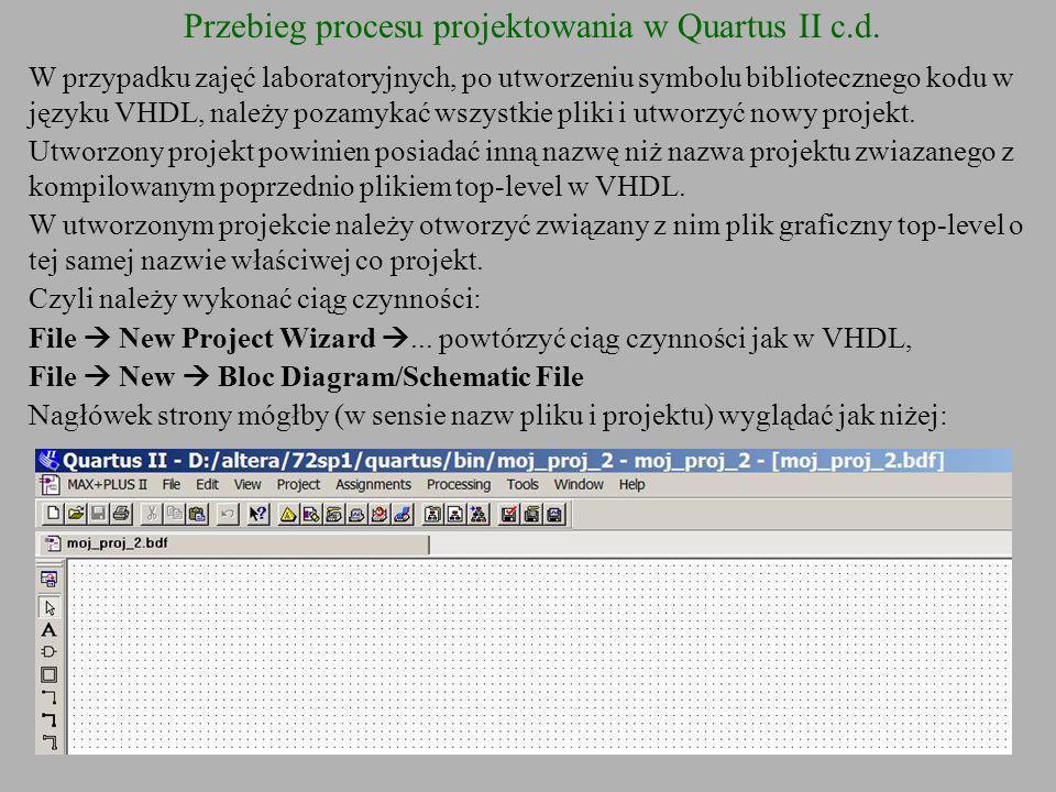 Przebieg procesu projektowania w Quartus II c.d.