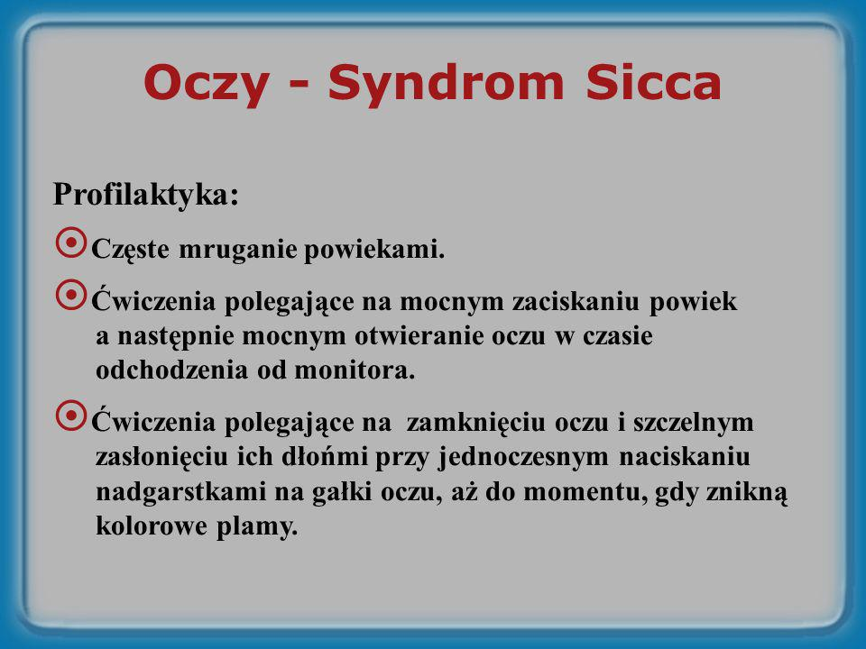 Oczy - Syndrom Sicca Profilaktyka: Częste mruganie powiekami.