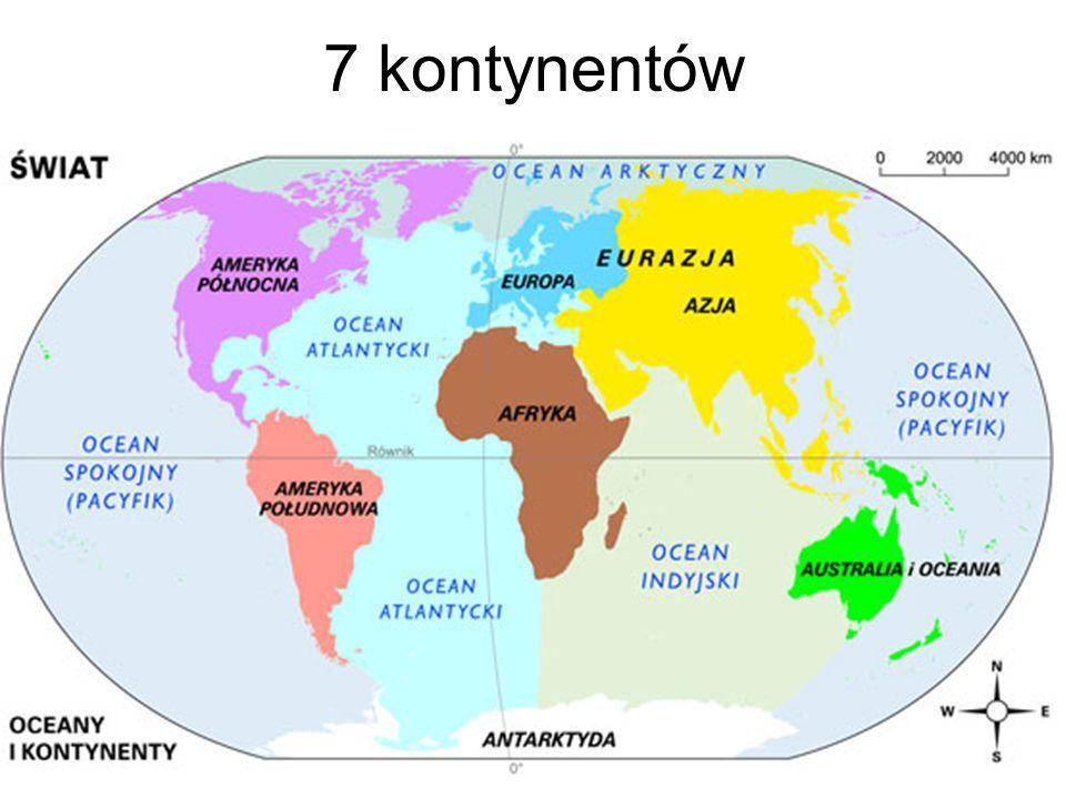 7 kontynentów Obecnie jest na Ziemi 7 kontynentów.