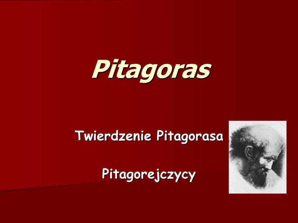 Twierdzenie Pitagorasa Pitagorejczycy