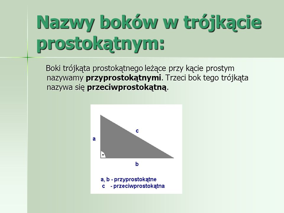 Nazwy boków w trójkącie prostokątnym: