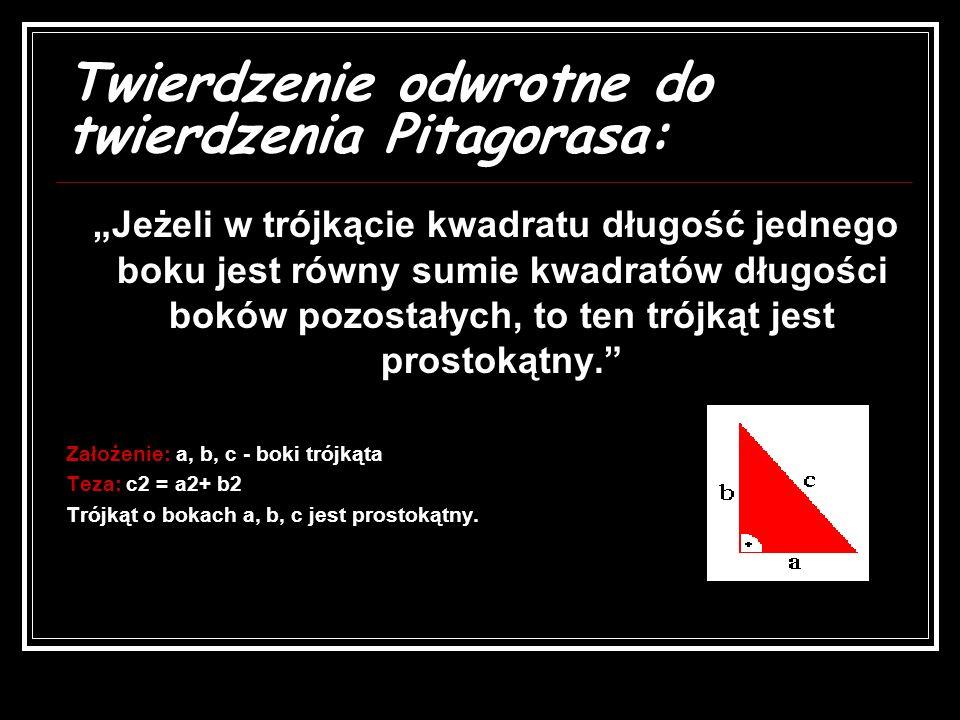 Twierdzenie odwrotne do twierdzenia Pitagorasa: