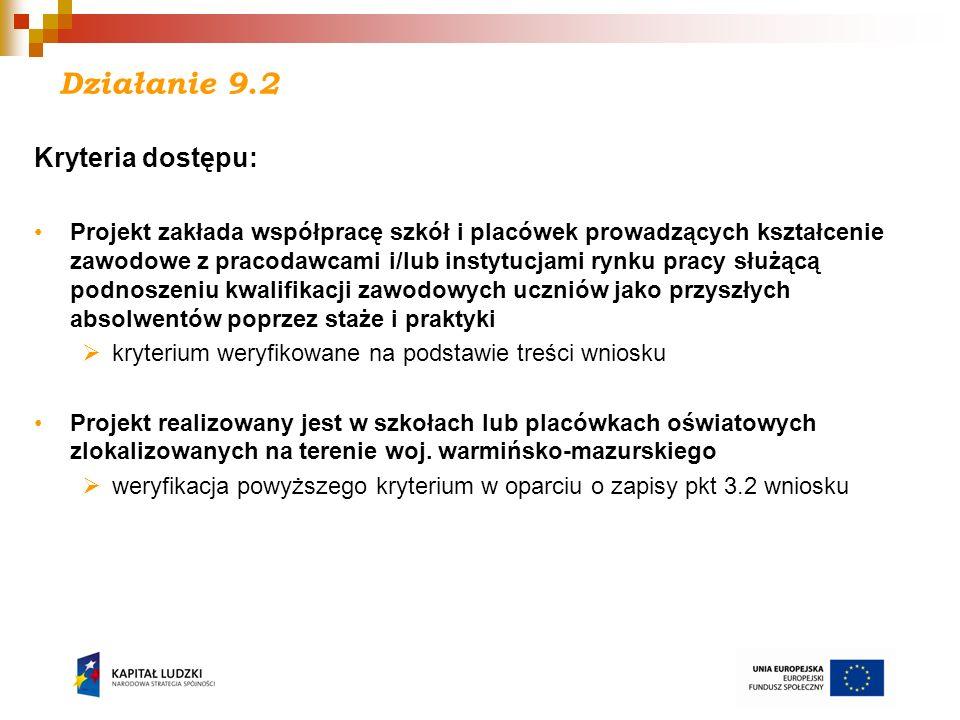 Działanie 9.2 Kryteria dostępu: