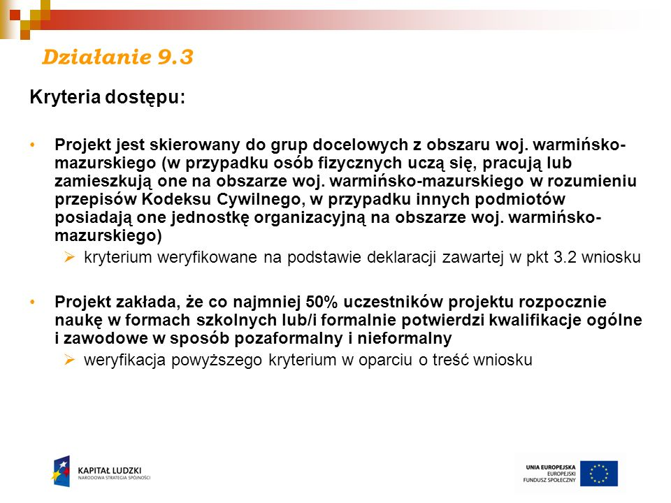 Działanie 9.3 Kryteria dostępu:
