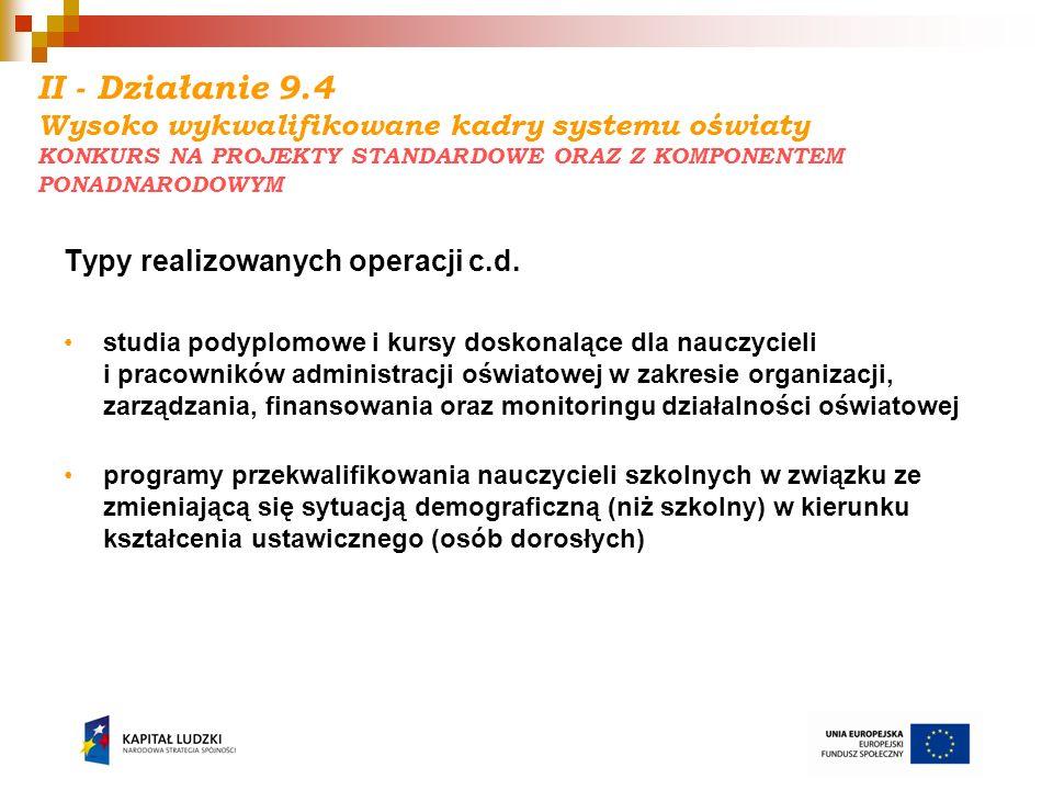 II - Działanie 9.4 Wysoko wykwalifikowane kadry systemu oświaty KONKURS NA PROJEKTY STANDARDOWE ORAZ Z KOMPONENTEM PONADNARODOWYM