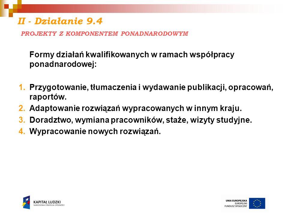 II - Działanie 9.4 PROJEKTY Z KOMPONENTEM PONADNARODOWYM