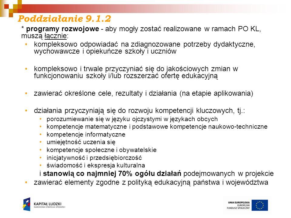 Poddziałanie 9.1.2 * programy rozwojowe - aby mogły zostać realizowane w ramach PO KL, muszą łącznie: