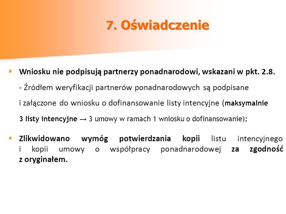 7. Oświadczenie Wniosku nie podpisują partnerzy ponadnarodowi, wskazani w pkt. 2.8.