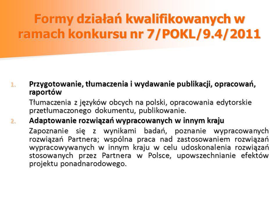 Formy działań kwalifikowanych w ramach konkursu nr 7/POKL/9.4/2011