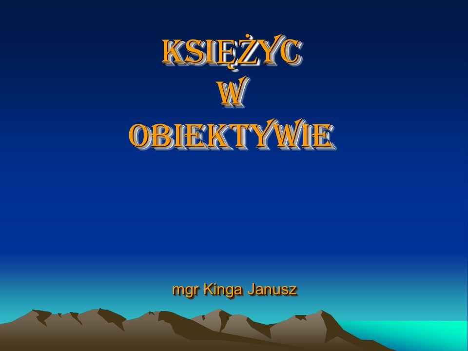 KSIĘŻYC W OBIEKTYWIE mgr Kinga Janusz