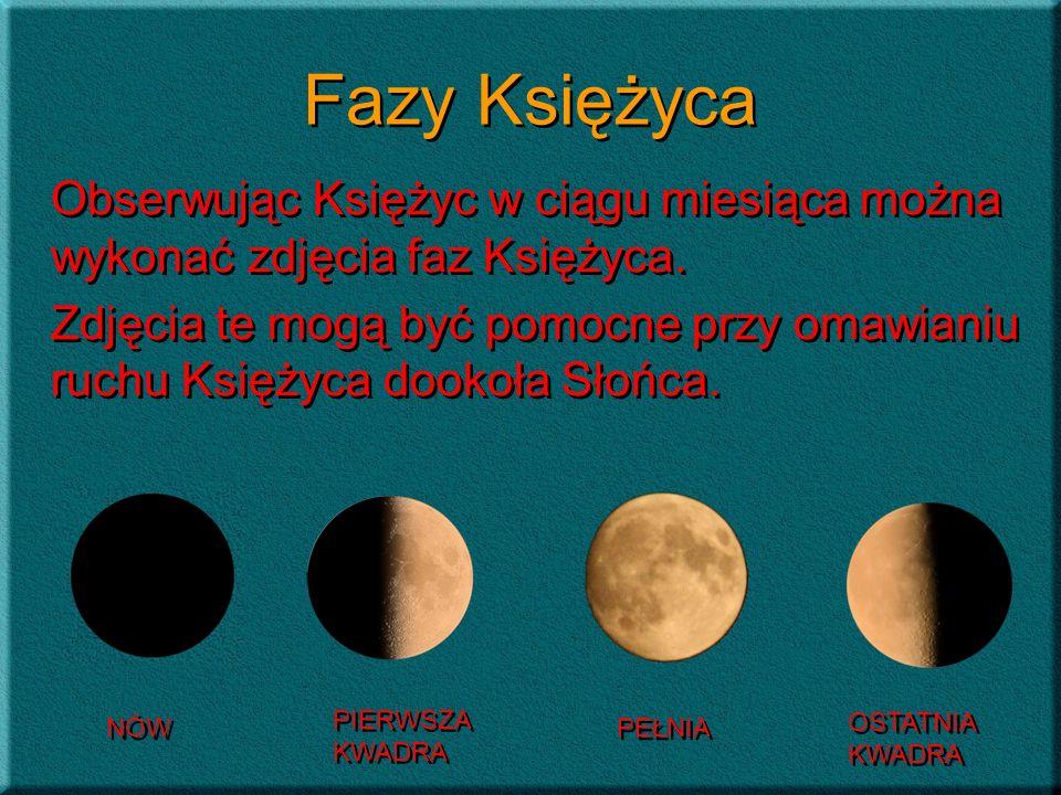 Fazy KsiężycaObserwując Księżyc w ciągu miesiąca można wykonać zdjęcia faz Księżyca.
