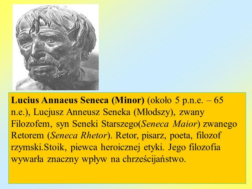Lucius Annaeus Seneca (Minor) (około 5 p. n. e. – 65 n. e