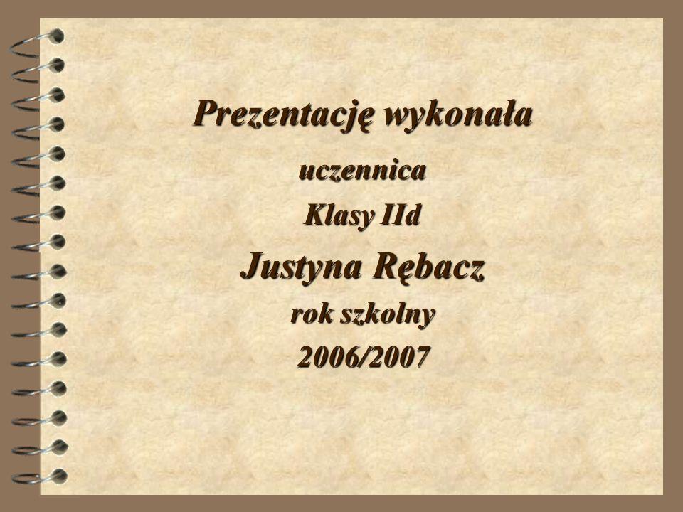 Prezentację wykonała Justyna Rębacz