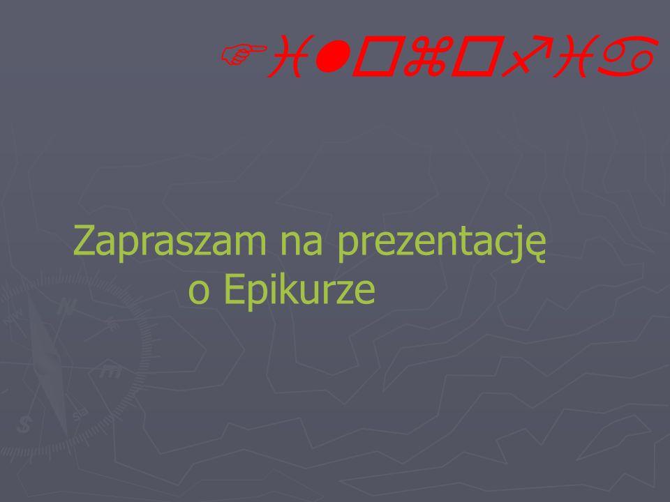 Filozofia Zapraszam na prezentację o Epikurze