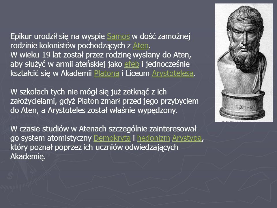 Epikur urodził się na wyspie Samos w dość zamożnej rodzinie kolonistów pochodzących z Aten.