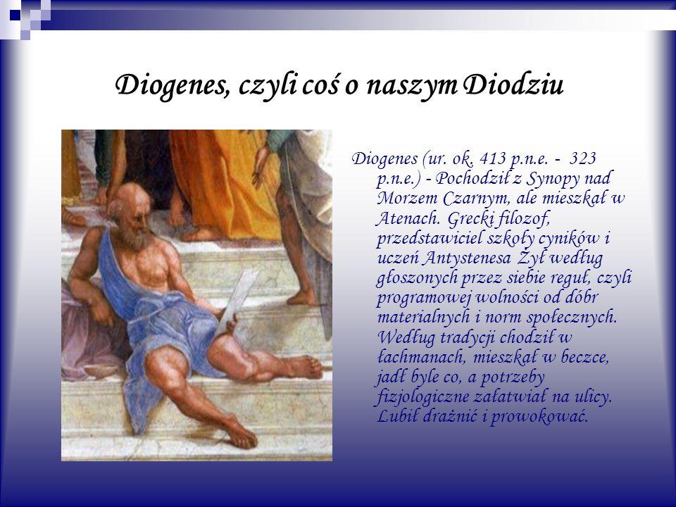Diogenes, czyli coś o naszym Diodziu