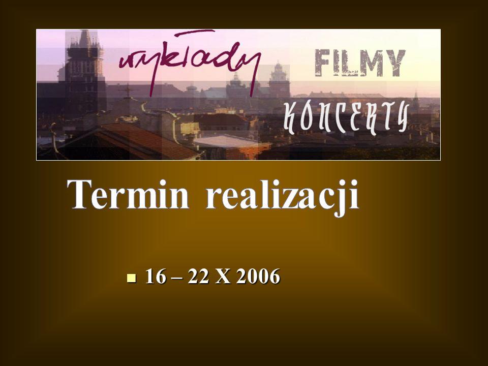Termin realizacji 16 – 22 X 2006