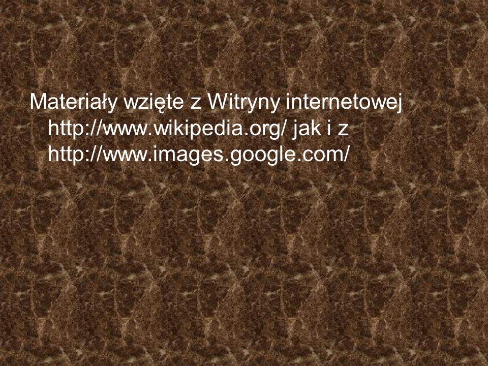 Materiały wzięte z Witryny internetowej http://www. wikipedia