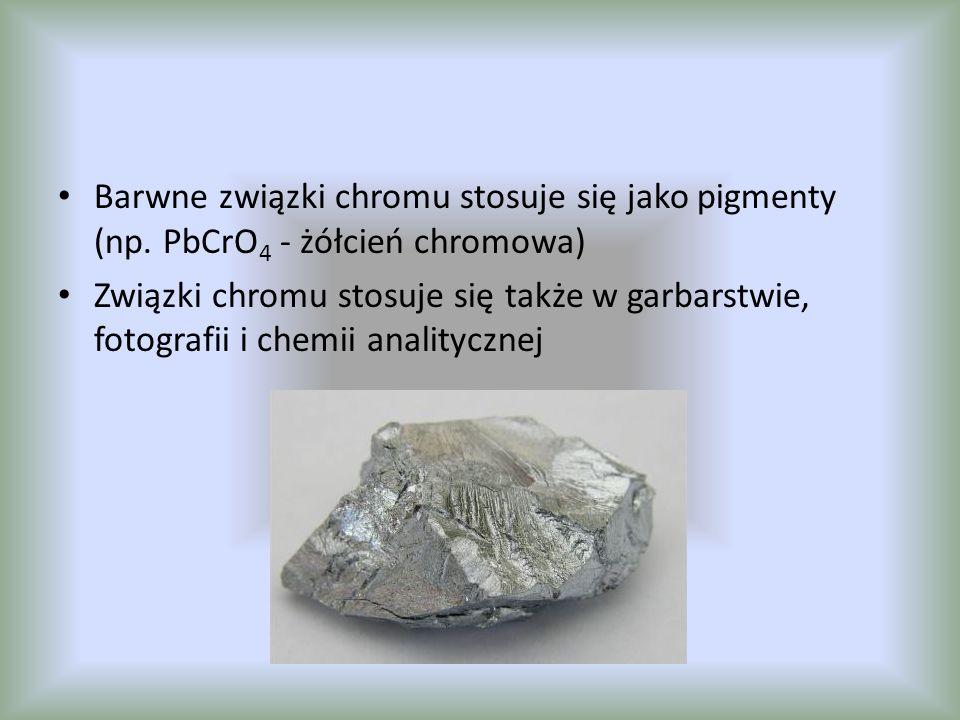 Barwne związki chromu stosuje się jako pigmenty (np