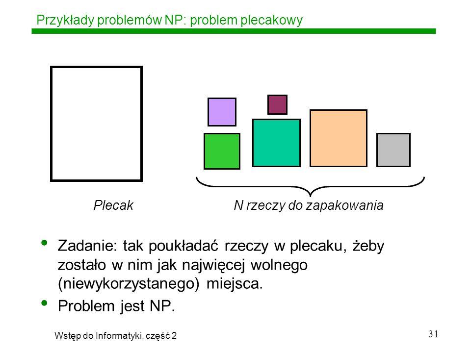 Przykłady problemów NP: problem plecakowy
