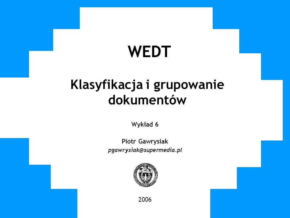 WEDT Klasyfikacja i grupowanie dokumentów