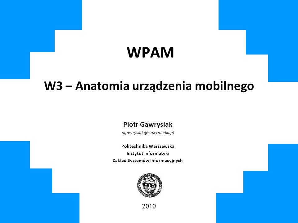 WPAM W3 – Anatomia urządzenia mobilnego