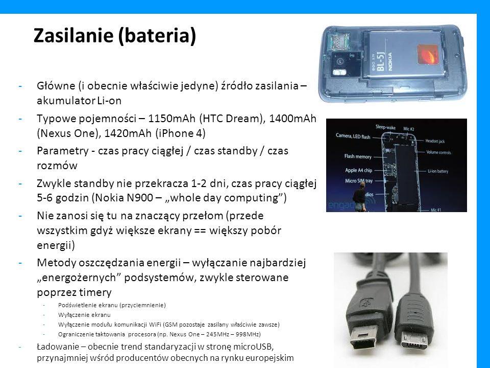 Zasilanie (bateria) Główne (i obecnie właściwie jedyne) źródło zasilania – akumulator Li-on.