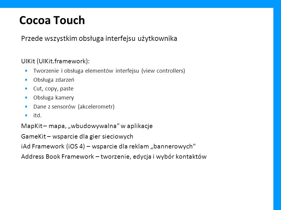 Cocoa Touch Przede wszystkim obsługa interfejsu użytkownika