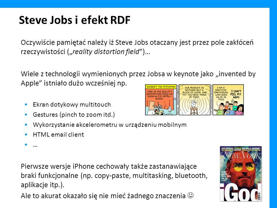 """Steve Jobs i efekt RDF Oczywiście pamiętać należy iż Steve Jobs otaczany jest przez pole zakłóceń rzeczywistości (""""reality distortion field )…"""