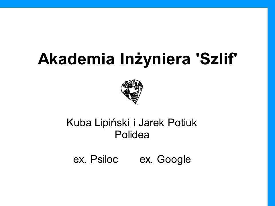 Akademia Inżyniera Szlif