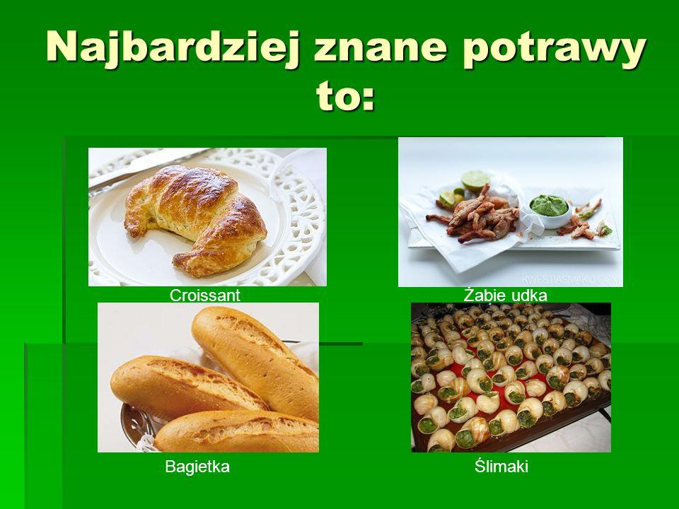 Najbardziej znane potrawy to: