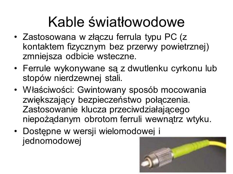 Kable światłowodoweZastosowana w złączu ferrula typu PC (z kontaktem fizycznym bez przerwy powietrznej) zmniejsza odbicie wsteczne.