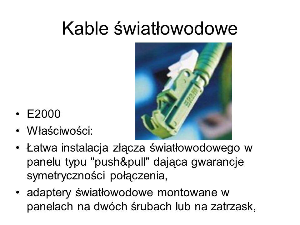 Kable światłowodowe E2000 Właściwości: